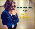 Babywearing and footed pajamas