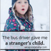 the bus driver gave me a strangers child