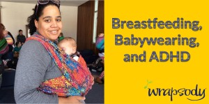 breastfeeding babywearing and adhd