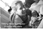 Talking about Surrogacy: A birthy love story