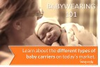 Babywearing 101: Types of baby carriers