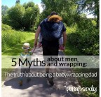 Myths about men and wrapping: The truth about being a babywrapping dad