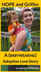 Hope and Griffin: A (Babywearing) Adoption Love Story